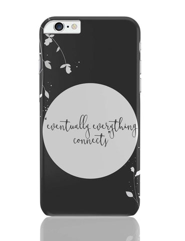 iPhone 6 Plus/iPhone 6S Plus Covers | Eventually Everything Connects iPhone 6 Plus / 6S Plus Covers Online India
