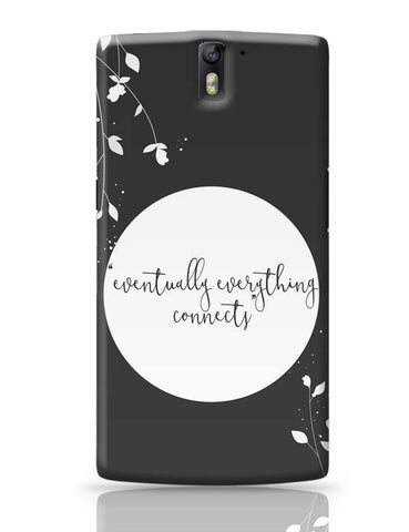 OnePlus One Covers | Eventually Everything Connects OnePlus One Case Cover Online India