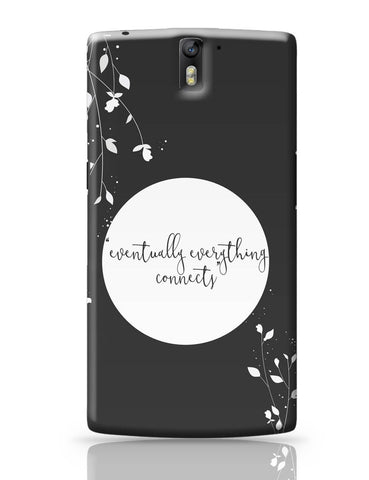 OnePlus One Covers | Eventually Everything Connects OnePlus One Cover Online India