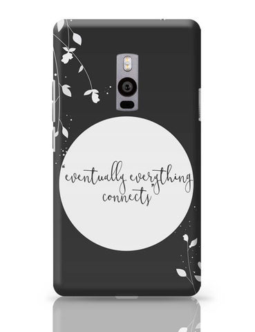 OnePlus Two Covers | Eventually Everything Connects OnePlus Two Case Cover Online India