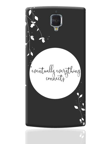 Eventually Everything Connects OnePlus 3 Cover Online India