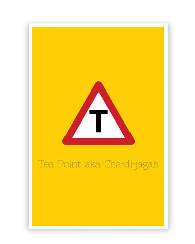 Posters Online | T Point AKA Chai-Di-Jagah | Road Sign for Punjabi Poster Online India | Designed by: Jaspreet