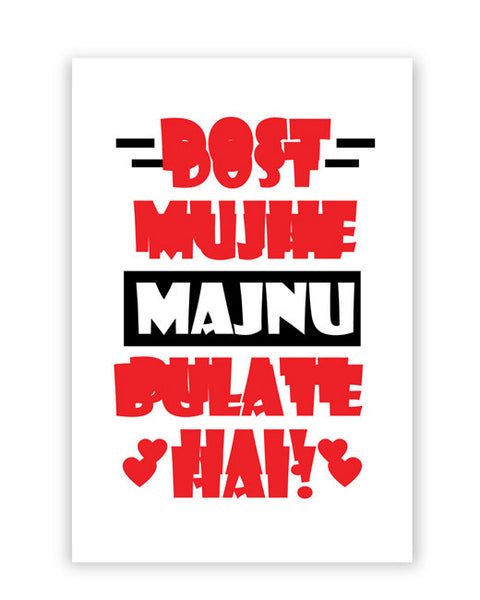 Posters Online | Dost Mujhe Pyar Se Majnu Bulaate Hai Poster Online India | Designed by: Shivam