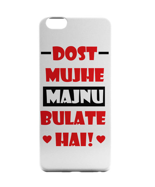 iPhone 6 Cases | Dost Mujhe Pyar Se Majnu Bulaate Hai iPhone 6 Case Online India