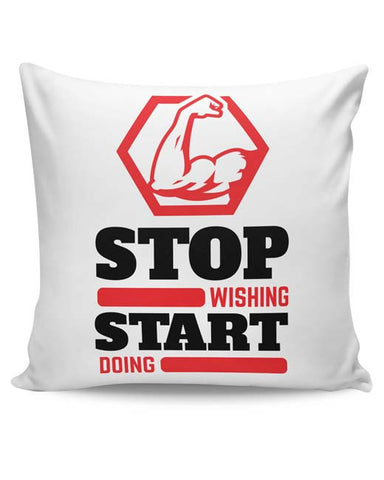 PosterGuy | Stop Wishing Start Doing Cushion Cover Online India