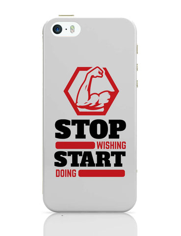 iPhone 5 / 5S Cases & Covers | Stop Wishing Start Doing iPhone 5 / 5S Case Online India