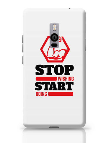 OnePlus Two Covers | Stop Wishing Start Doing OnePlus Two Cover Online India