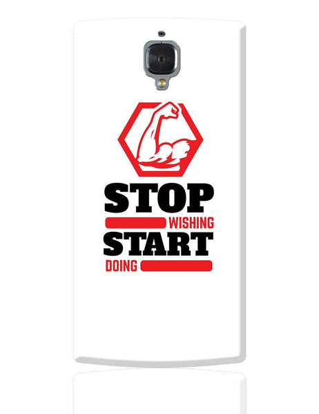 Stop Wishing Start Doing OnePlus 3 Cover Online India