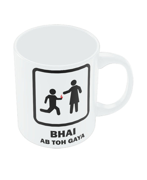 Bhai Ab To Gaya Mug
