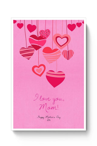 Posters Online | I Love You, Mom! Poster Online India | Designed by: Arush