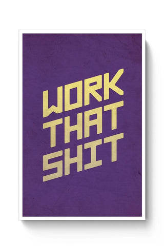 Posters Online | Work That Shit (Purple) Poster Online India | Designed by: Arush