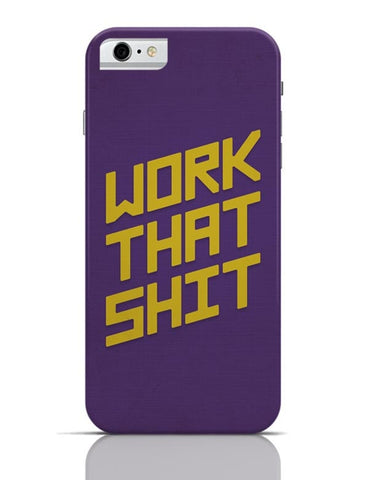 iPhone 6/6S Covers & Cases | Work That Shit (Purple) iPhone 6 / 6S Case Cover Online India
