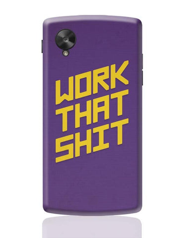 Google Nexus 5 Covers | Work That Shit (Purple) Google Nexus 5 Case Cover Online India