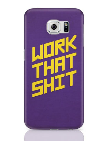 Samsung Galaxy S6 Covers | Work That Shit (Purple) Samsung Galaxy S6 Case Covers Online India