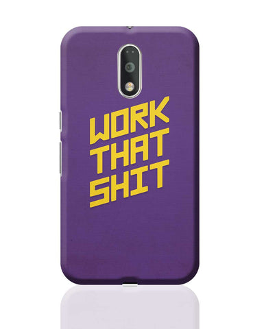 Work That Shit (Purple) Moto G4 Plus Online India