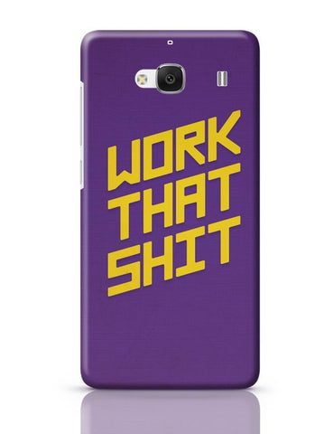 Xiaomi Redmi 2 / Redmi 2 Prime Cover| Work That Shit (Purple) Redmi 2 / Redmi 2 Prime Case Cover Online India