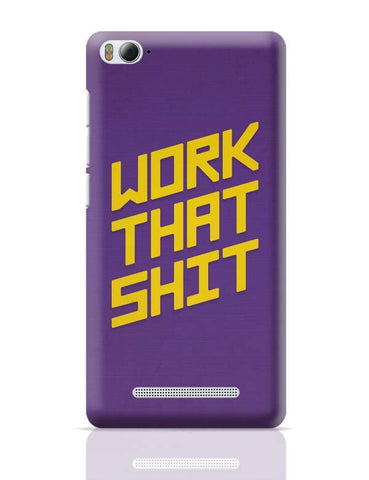 Xiaomi Mi 4i Covers | Work That Shit (Purple) Xiaomi Mi 4i Case Cover Online India