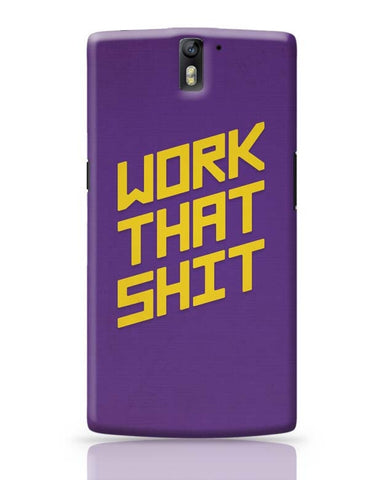 OnePlus One Covers | Work That Shit (Purple) OnePlus One Case Cover Online India