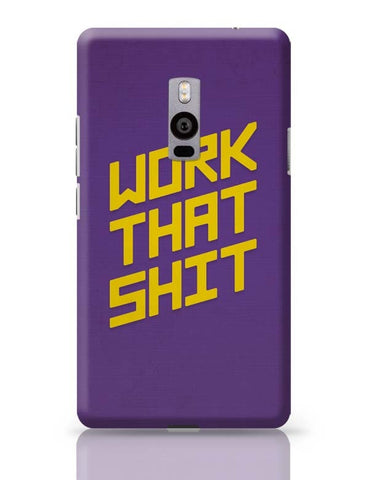 OnePlus Two Covers | Work That Shit (Purple) OnePlus Two Case Cover Online India