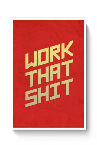 Posters Online | Work That Shit (Red) Poster Online India | Designed by: Arush