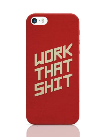 iPhone 5 / 5S Cases & Covers | Work That Shit (Red) iPhone 5 / 5S Case Cover Online India