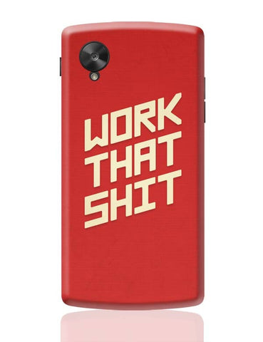 Google Nexus 5 Covers | Work That Shit (Red) Google Nexus 5 Case Cover Online India
