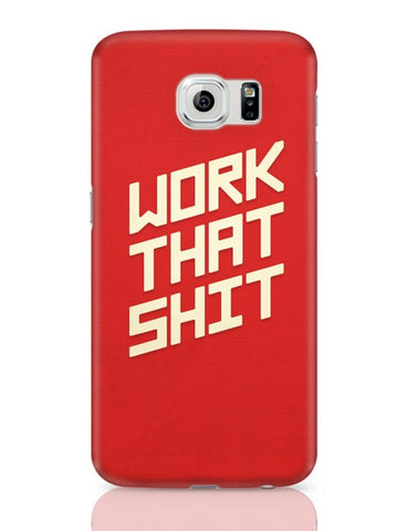 Samsung Galaxy S6 Covers | Work That Shit (Red) Samsung Galaxy S6 Case Covers Online India