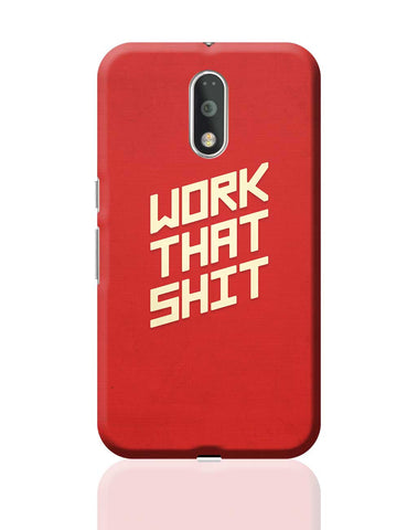 Work That Shit (Red) Moto G4 Plus Online India