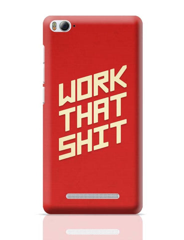 Xiaomi Mi 4i Covers | Work That Shit (Red) Xiaomi Mi 4i Case Cover Online India