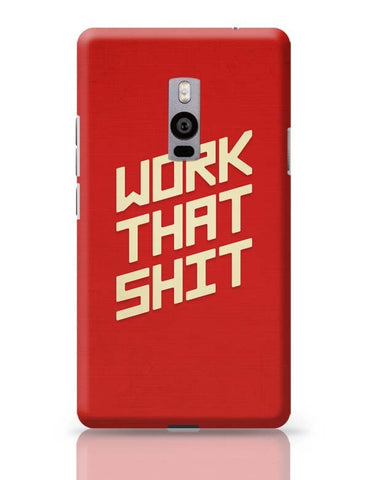 OnePlus Two Covers | Work That Shit (Red) OnePlus Two Case Cover Online India