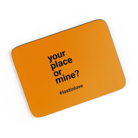 Your Place Or Mine A4 Mousepad Online India