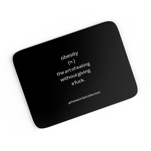 Obesity ! The Art Of Eating A4 Mousepad Online India