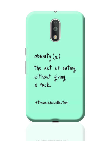 Obesity ! The Art Of Eating Moto G4 Plus Online India