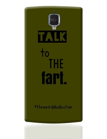 Talk To The Fart OnePlus 3 Cover Online India