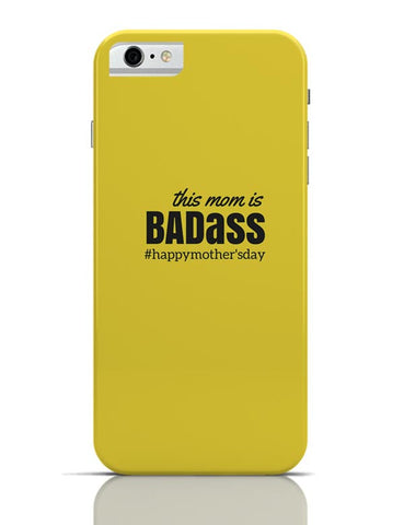 iPhone 6/6S Covers & Cases | badass mom iPhone 6 / 6S Case Cover Online India