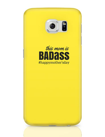 Samsung Galaxy S6 Covers | badass mom Samsung Galaxy S6 Case Covers Online India