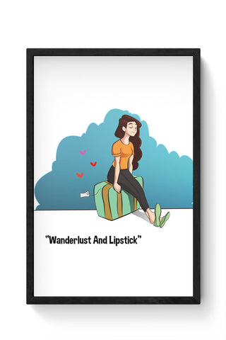 Framed Posters Online India | Wanderlust And Lipstick Laminated Framed Poster Online India
