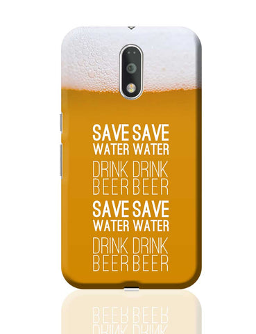 Save Water Drink Beer Moto G4 Plus Online India