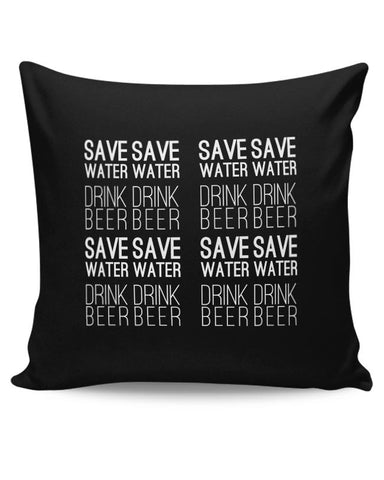 Save Water Drink Beer Cushion Cover Online India