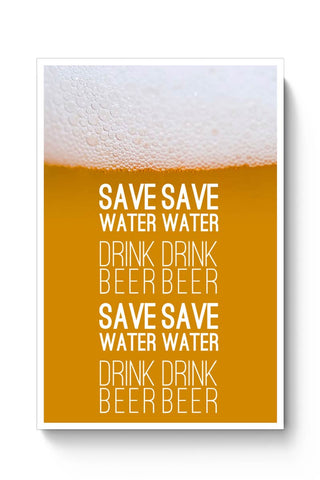 Save Water Drink Beer Poster Online India