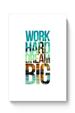 Work Hard Dream Big Poster Online India