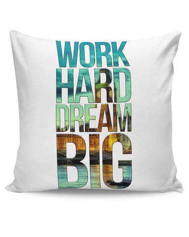 Work Hard Dream Big Cushion Cover Online India