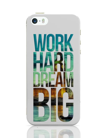 Work Hard Dream Big iPhone Covers Cases Online India