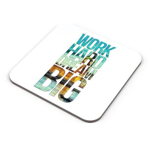 Work Hard Dream Big Coaster Online India