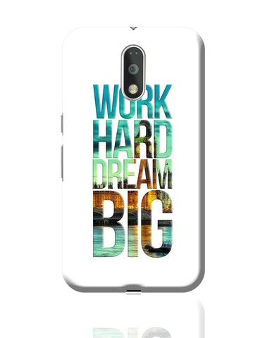 Work Hard Dream Big Moto G4 Plus Online India