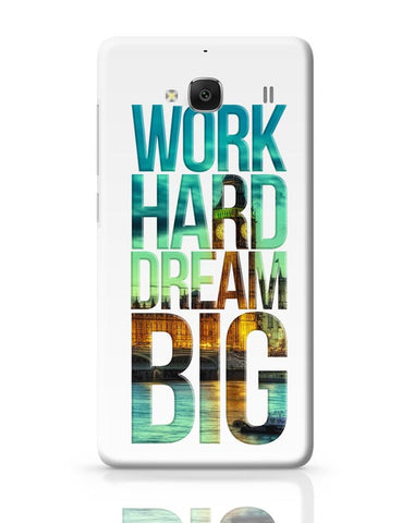 Work Hard Dream Big Redmi 2 / Redmi 2 Prime Covers Cases Online India
