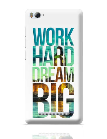 Work Hard Dream Big Xiaomi Mi 4i Covers Cases Online India