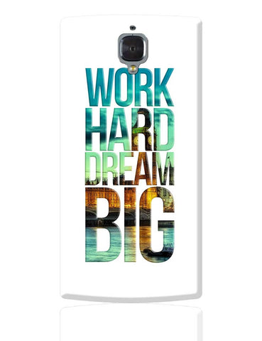 Work Hard Dream Big OnePlus 3 Cover Online India