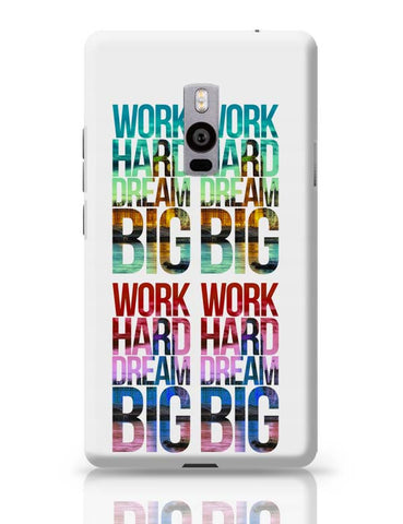 Work Hard Dream Big OnePlus Two Covers Cases Online India