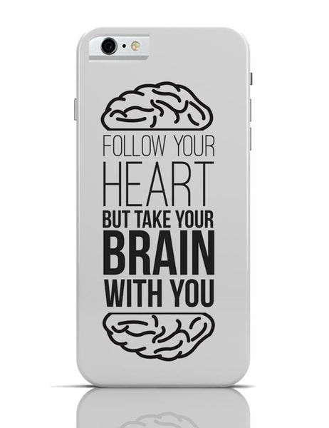 Follow Your Heart iPhone 6 6S Covers Cases Online India